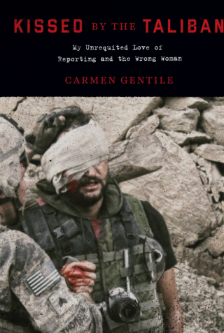 Kissed by the Taliban by Carmen Gentile